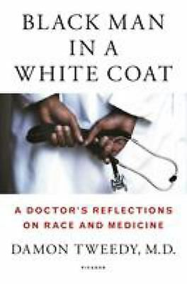 White Doctor's Coat (Black Man in a White Coat : A Doctor's Reflections on Race and)