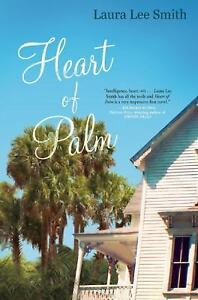 Heart-of-Palm-By-Laura-Lee-Smith-2013-Hardcover-New