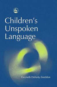 NEW Children's Unspoken Language by Gwyneth Doherty-Sneddon