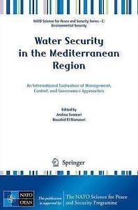 Water Security in the Mediterranean Region: An International Evaluation of Manag