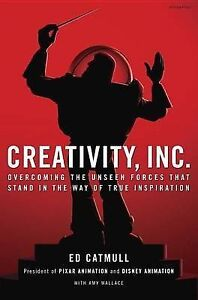 Creativity, Inc.: Overcoming the Unseen Forces That Stand in the Way...  NEW