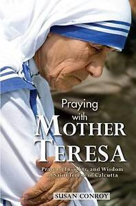 Praying Mother Teresa Prayers Insights Wisdom Sain by Conroy Susan -Paperback