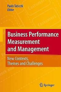 Business Performance Measurement and Management: New Contexts, Themes and Chall