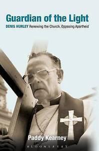 """Guardian of the Light: Archbishop Denis Hurley, Life Against Apartheid"" Kearney"