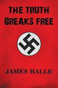The Truth Breaks Free, By James Halle,in Used but Good condition