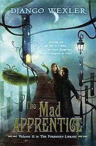 NEW The Mad Apprentice: The Forbidden Library: Volume 2 by Django Wexler