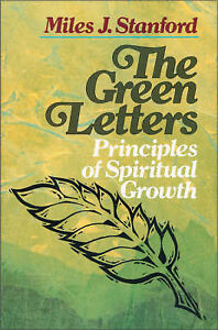 The Green Letters: Principles of Spiritual Growth by Stanford, Miles J.