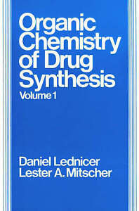 Volume 1, The Organic Chemistry of Drug Synthesis by Lednicer, Daniel, Mitscher
