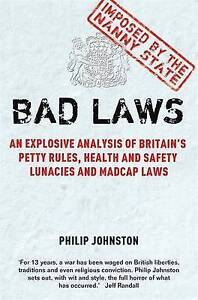 BAD LAWS PAPERBACK BOOK BY PHILIP JOHNSTON 330 PAGES 2010 PUBLICATION - BRIDGWATER, United Kingdom - BAD LAWS PAPERBACK BOOK BY PHILIP JOHNSTON 330 PAGES 2010 PUBLICATION - BRIDGWATER, United Kingdom