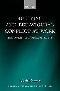 Bullying and Behavioural Conflict at Work: The Duality of Individual Rights...