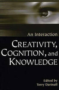 Creativity, Cognition, and Knowledge: An Interaction (Perspectives on Cognitive