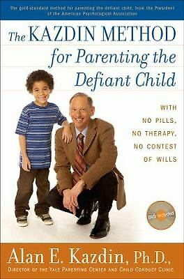 The Kazdin Method for Parenting the Defiant Child : With No Pills,