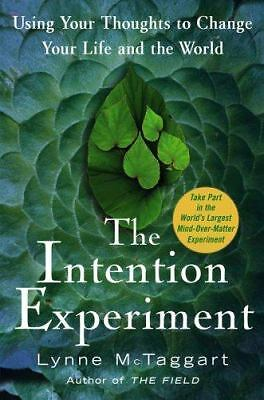 The Intention Experiment: Using Your Thoughts to Change Your...  (ExLib/NoDust)