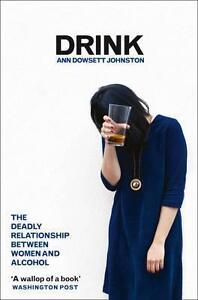 Drink von Ann Dowsett Johnston (2015, Taschenbuch)