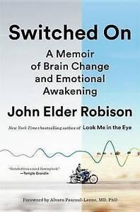 Switched on Memoir Brain Change Emotional Awakening by Robison John Elder