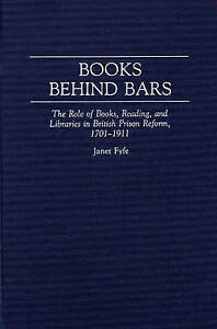 Books Behind Bars: The Role of Books, Reading, and Libraries in British Prison
