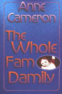 The Whole Fam Damily by Anne Cameron (Paperback, 2003)