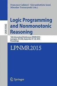 Logic Programming and Nonmonotonic Reasoning: 13th International Conference,...