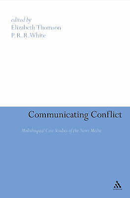 """Communicating Conflict: Multilingual Case Studies of the News Media"" Thomson &"