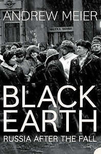 Black Earth: Russia After The Fall by Andrew Meier (Paperback, 2004)