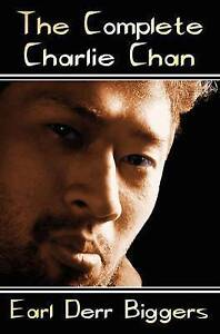 The Complete Charlie Chan - Six Unabridged Novels, the House Without a Key, the