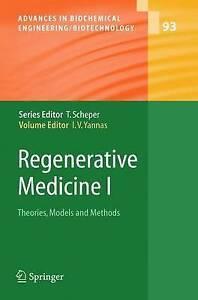 Regenerative Medicine I: Theories, Models and Methods (Advances in Biochemical E