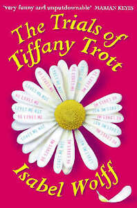 The Trials of Tiffany Trott, Isabel Wolff, Used; Good Book