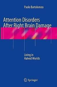 NEW Attention Disorders After Right Brain Damage: Living in Halved Worlds