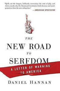 The New Road to Serfdom: A Letter of Warning to America by Daniel Hannan (Paperb