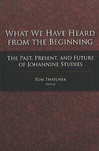 What We Have Heard from the Beginning, Tom Thatcher