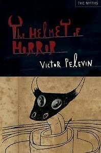 The-Helmet-of-Horror-By-Victor-Pelevin-2006-Hardcover-New