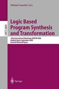 Logic Based Program Synthesis and Transformation: 12th International Workshop, L