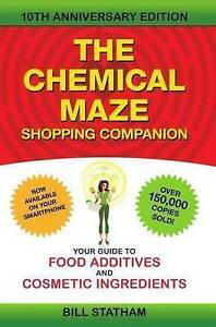 Chemical Maze Shopping Companion: Your Guide to Food Additives and Cosmetic...