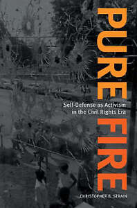 NEW Pure Fire: Self-Defense as Activism in the Civil Rights Era