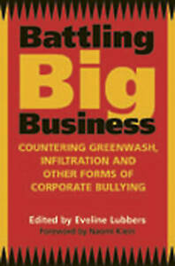 Battling Big Business: Countering Greenwash, Infiltration, and Other-ExLibrary