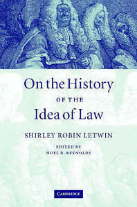 On the History of the Idea of Law by Letwin, Shirley Robin