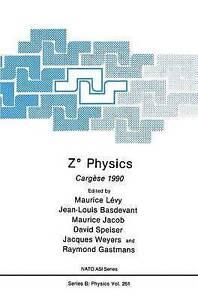 Z° Physics: Cargèse 1990 (Nato Science Series B:) by