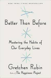 Better Than Before by Gretchen Rubin hardcover