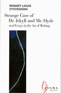 ... Case of Dr Jekyll and Mr Hyde: AND Essays on the Art of Writing (Fre