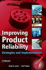 Improving Product Reliability, Mark A. Levin