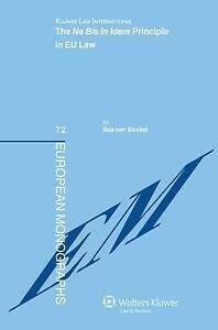 The Ne Bis in Idem Principle EU Law by Bas van Bockel (Hardback, 2010)