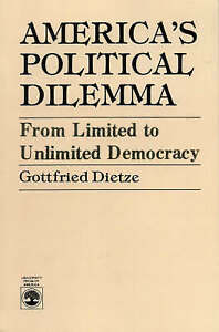 America's Political Dilemma - From Limited to Unlimited Democracy-ExLibrary