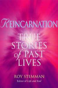 Reincarnation: True stories of past lives, Stemman, Roy, 0749925302, Very Good B