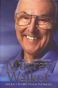 Murray Walker My Autobiography Unless I039m Very Much Mistaken by Murray Walker - Ongar, United Kingdom - Murray Walker My Autobiography Unless I039m Very Much Mistaken by Murray Walker - Ongar, United Kingdom