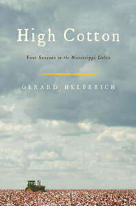 High Cotton: Four Seasons in the Mississippi Delta-ExLibrary