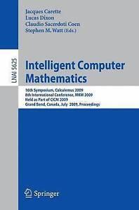 Intelligent Computer Mathematics: 16th Symposium, Calculemus 2009, 8th...