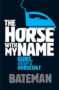 The Horse with My Name, Colin Bateman