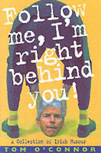 Acceptable, Follow Me I'm Right Behind You: A Treasury of Irish Humour, O'Connor