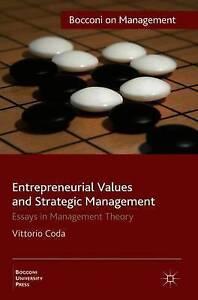 entrepreneurial values and strategic management essays in entrepreneurial values and strategic management essays in management theory bo