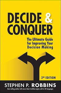 Decide and Conquer: The Ultimate Guide for Improving Your Decision Making, Robbi